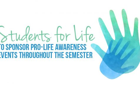 Students for Life to sponsor pro-life awareness events throughout the semester