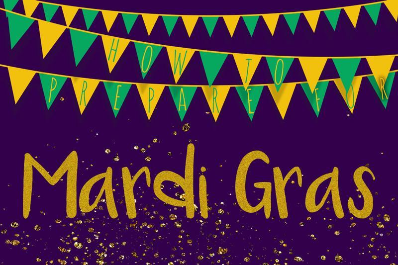 How to prepare for Mardi Gras season